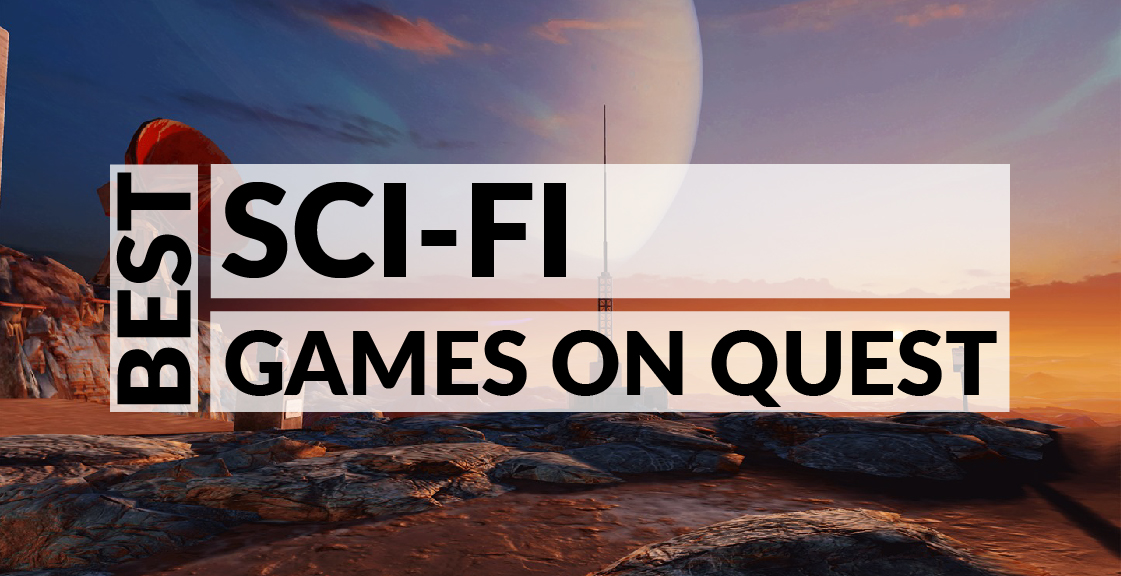 Best Sci-Fi Games on Quest