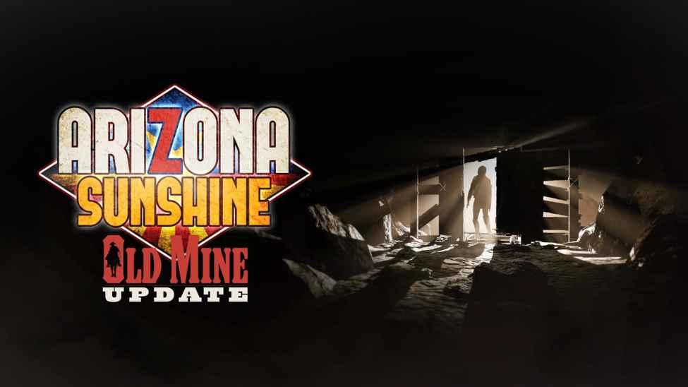 Old Mine Update Arrives for Arizona Sunshine 64