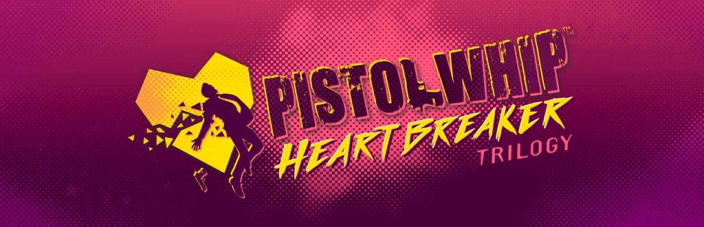 Heartbreaker Trilogy Comes to Pistol Whip! 66